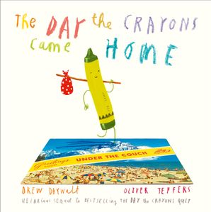 The Day The Crayons Came Home Paperback  by Drew Daywalt