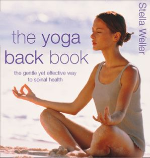 The Yoga Back Book: The Gentle Yet Effective Way to Spinal Health eBook  by Stella Weller