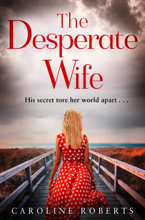 The Desperate Wife Paperback  by Caroline Roberts