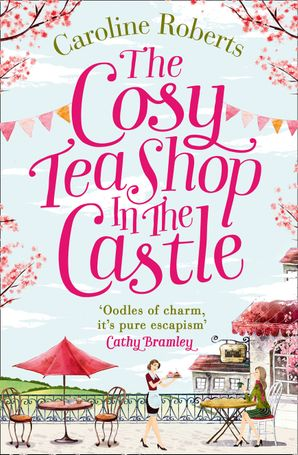 The Cosy Teashop in the Castle Paperback  by Caroline Roberts