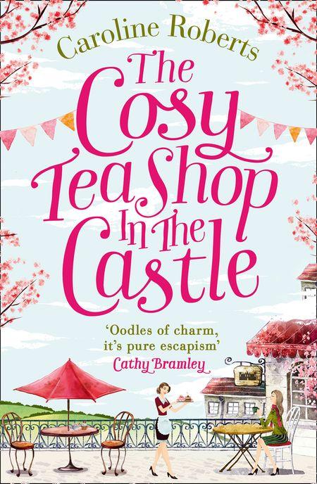 The Cosy Teashop in the Castle - Caroline Roberts