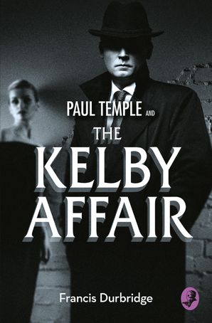 Paul Temple and the Kelby Affair Paperback  by Francis Durbridge