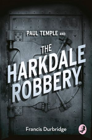 Paul Temple and the Harkdale Robbery Paperback  by Francis Durbridge