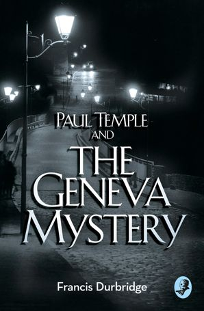 Paul Temple and the Geneva Mystery Paperback  by Francis Durbridge