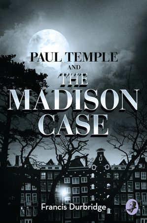 Paul Temple and the Madison Case Paperback  by Francis Durbridge