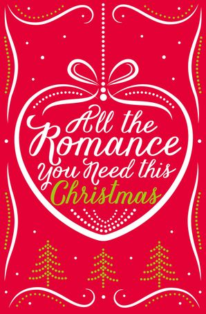 All the Romance You Need This Christmas: 5-Book Festive Collection eBook  by Lynn Marie Hulsman