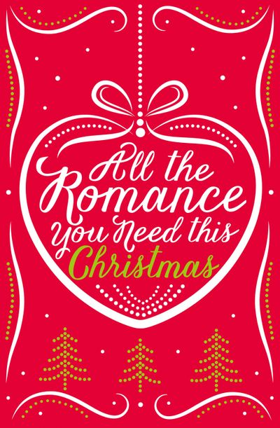 All the Romance You Need This Christmas: 5-Book Festive Collection - Lynn Marie Hulsman, Michelle Betham, Georgia Hill, Romy Sommer and Sophie Pembroke