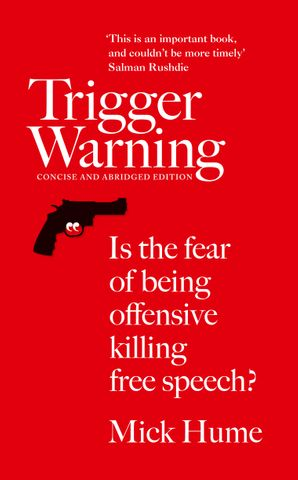 Trigger Warning Paperback Abridged Concise edition by Mick Hume