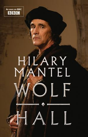 Wolf Hall (The Wolf Hall Trilogy) Paperback TV tie-in edition by Hilary Mantel
