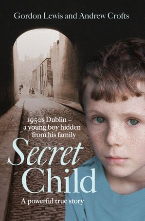 Secret Child eBook  by Gordon Lewis