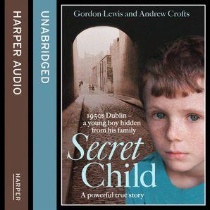 Secret Child  Unabridged edition by Gordon Lewis
