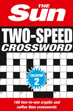 The Sun Two-Speed Crossword Collection 2 Paperback Bind-up edition by No Author