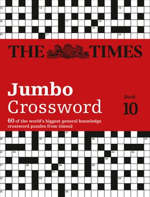 The Times 2 Jumbo Crossword Book 10: 60 world-famous crossword puzzles from The Times2 Paperback  by John Grimshaw