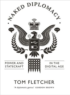 Naked Diplomacy Hardcover  by Tom Fletcher
