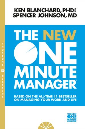 The New One Minute Manager (The One Minute Manager) Paperback New Thorsons Classics edition by Kenneth Blanchard