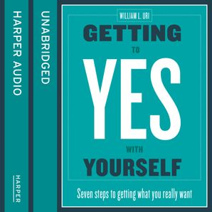 Getting to Yes with Yourself: And Other Worthy Opponents  Unabridged edition by No Author