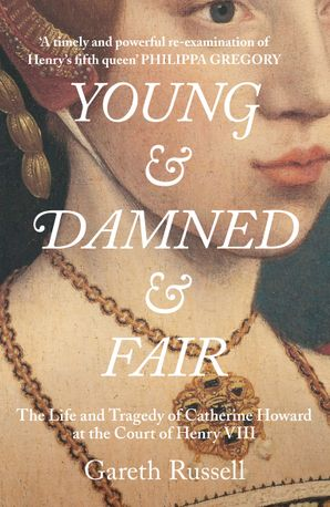 Young and Damned and Fair Hardcover  by Gareth Russell