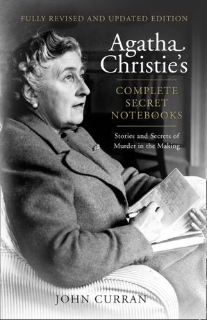 Agatha Christie's Complete Secret Notebooks: Stories and Secrets of Murder in the Making Paperback Revised edition by John Curran