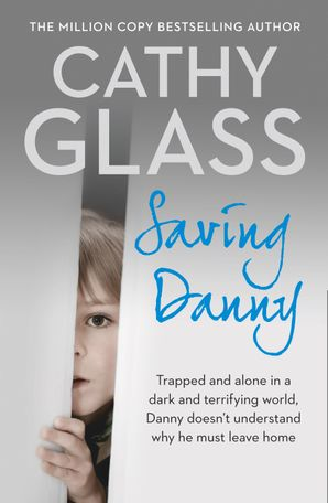 Saving Danny Paperback  by Cathy Glass