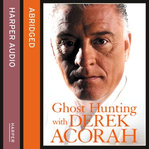 Ghost Hunting with Derek Acorah  Abridged edition by No Author