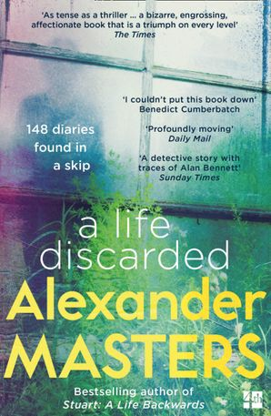A Life Discarded: 148 Diaries Found in a Skip eBook  by Alexander Masters