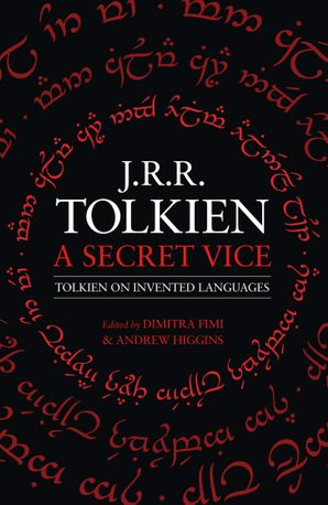 A Secret Vice: Tolkien on Invented Languages eBook  by