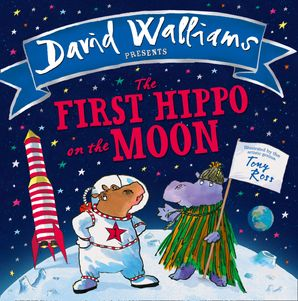 The First Hippo on the Moon Paperback  by David Walliams