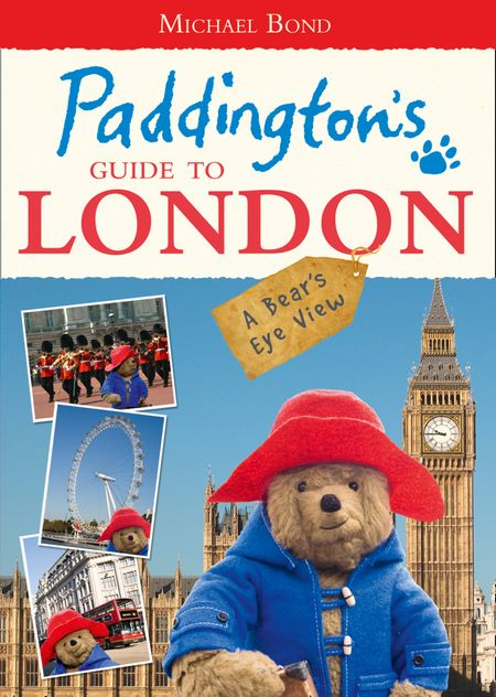 Paddington's Guide to London - Michael Bond