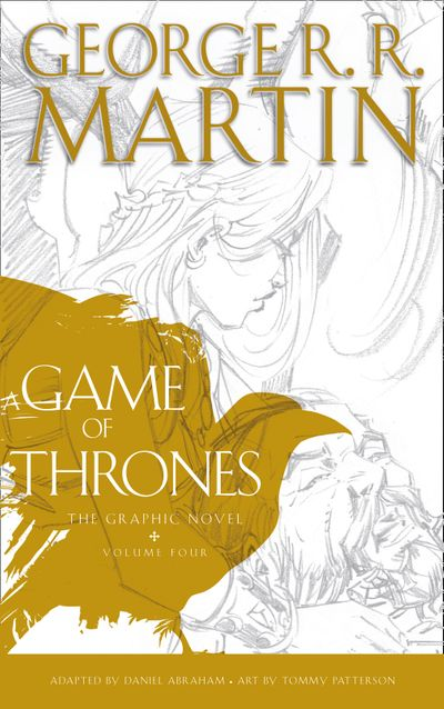 A Game of Thrones: Graphic Novel, Volume Four - George R.R. Martin, Illustrated by Tommy Patterson