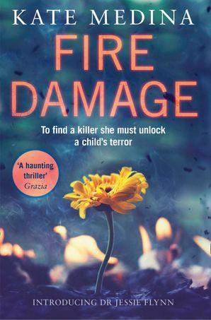Fire Damage (A Jessie Flynn Crime Thriller, Book 1) eBook  by Kate Medina