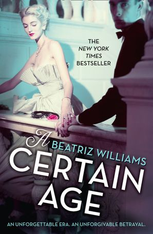A Certain Age Paperback  by Beatriz Williams
