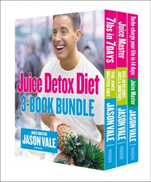 The Juice Detox Diet 3-Book Collection eBook  by Jason Vale