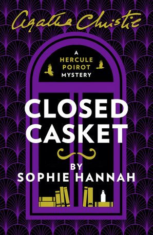 Closed Casket: The New Hercule Poirot Mystery Paperback  by Sophie Hannah