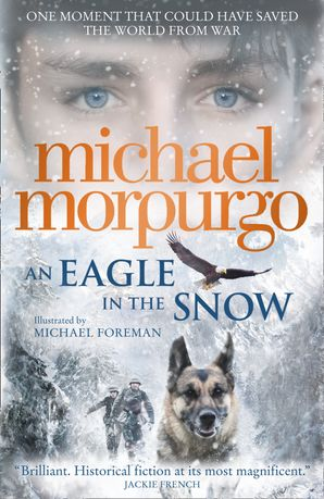 An Eagle in the Snow Paperback  by Michael Morpurgo, O.B.E.