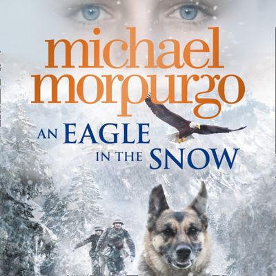 An Eagle in the Snow - Michael Morpurgo, Read by Paul Chequer