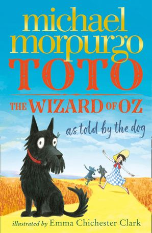 Toto: The Wizard of Oz as told by the dog Paperback  by Michael Morpurgo, O.B.E.