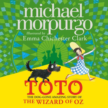Toto: The Dog-Gone Amazing Story of the Wizard of Oz - Michael Morpurgo, Read by Christopher Ragland