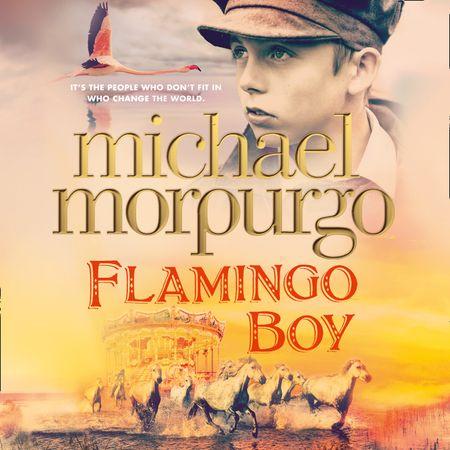 Flamingo Boy - Michael Morpurgo, Read by George Blagden