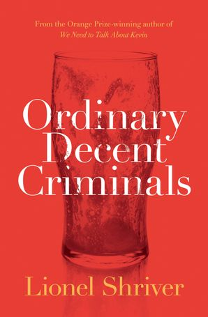 Ordinary Decent Criminals Paperback  by Lionel Shriver