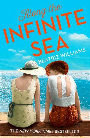 Along the Infinite Sea (The Schuyler Sister Novels, Book 3) eBook  by Beatriz Williams