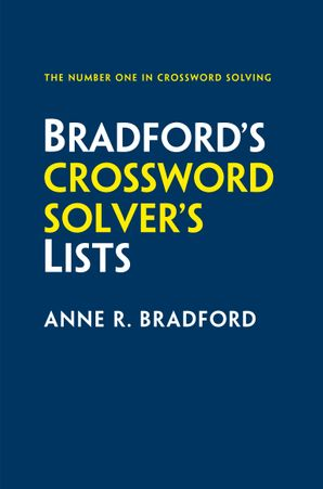 Collins Bradford's Crossword Solver's Lists Paperback Fourth edition by Anne R. Bradford