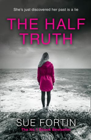 The Half Truth Paperback  by Sue Fortin