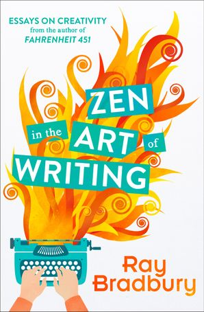 Zen in the Art of Writing Paperback  by Ray Bradbury