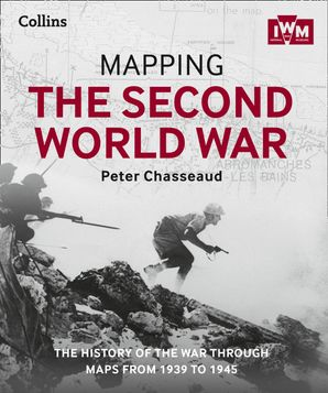 Mapping the Second World War Hardcover  by Peter Chasseaud