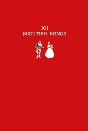 101 Scottish Songs: The wee red book (Collins Scottish Collection) Paperback  by Norman Buchan
