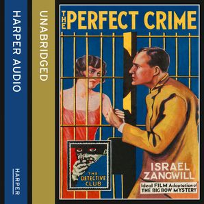 The Perfect Crime: The Big Bow Mystery (Detective Club Crime Classics)