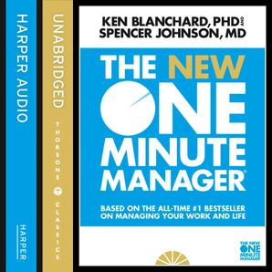 The New One Minute Manager (The One Minute Manager)  Unabridged New edition by Kenneth Blanchard