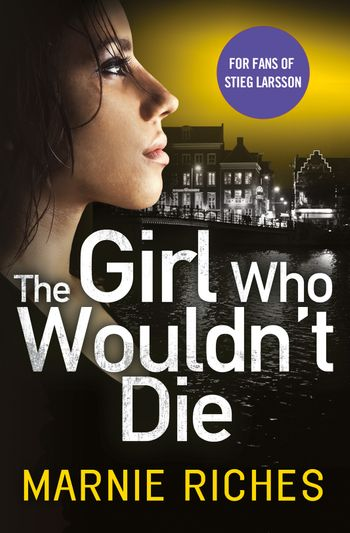 The Girl Who Wouldn't Die (George McKenzie, Book 1) - Marnie Riches