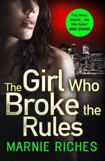 The Girl Who Broke the Rules (George McKenzie, Book 2) - Marnie Riches