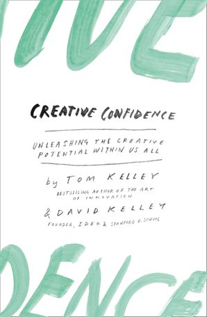 Creative Confidence Paperback  by David Kelley